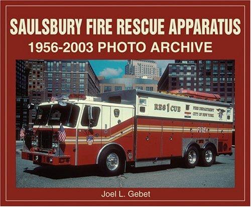 Saulsbury Fire Rescue Apparatus  1956-2003 Photo Archive [Gebet, Joel L - Gebet, Joel L.] (Tapa Blanda)