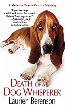 Death of a Dog Whisperer (A Melanie Travis Mystery) by [Berenson, Laurien]