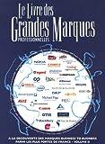 Le Livre des Grandes Marques professionnelles : Tome 2, A la découverte des marques business to business parmi les plus fortes de France