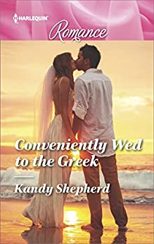 Conveniently Wed To The Greek by Kandy Shepherd