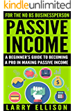 Passive Income: A Beginner's Guide to Becoming a Pro in Making Passive Income