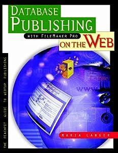 Database Publishing with Filemaker Pro on the Web Maria Langer