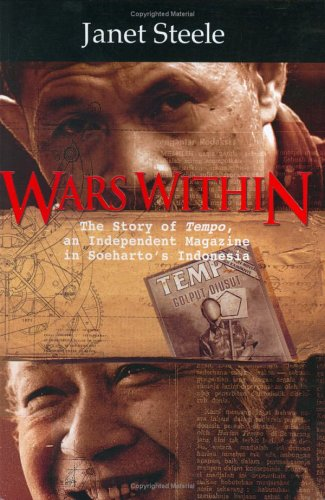 Wars Within The Story of Tempo an Independent Magazine in Soehartos Indonesia