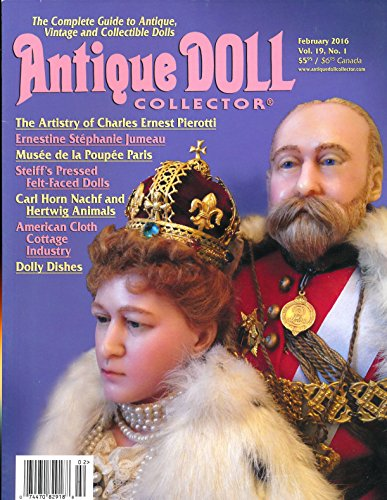Antique Doll Collector: Articles- King Edward VII & Queen Alexandra Dolls; Mrs. Ernestine Stephanie Jumeau; Steiff pressed Felt Faced Dolls; Old Paris China; Carl Horn Nachf Crocheted Critters