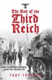 The End of the Third Reich, Toby Thacker, 0752439391