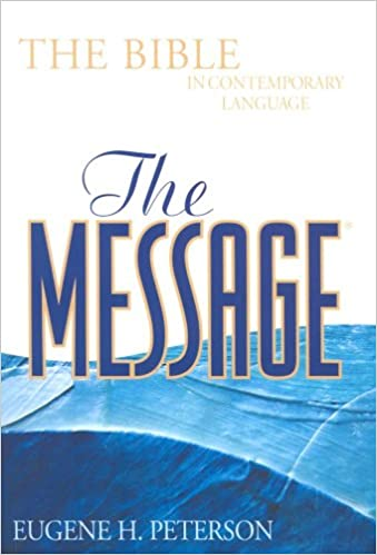 The Message: The Bible in Contemporary Language: Eugene Peterson