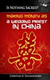 img - for Is Nothing Sacred? Making Money as a Wedding Priest in China book / textbook / text book