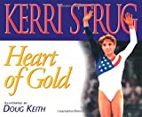 img - for Heart of Gold (Positively for Kids) by Kerri Strug (1996-10-01) book / textbook / text book