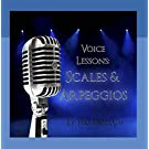 Voice Lessons: Scales and Arpeggios