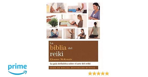 La biblia del reiki. La guia definitiva sobre el arte del ...