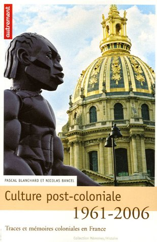 Culture post-coloniale 1961-2006 : Traces et mémoires coloniales en France