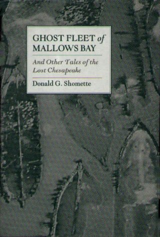 Ghost Fleet of Mallows Bay and Other Tales of the Lost Chesapeake (Of Va Bank America Chesapeake)