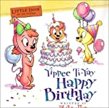 Little Dogs on the Prairie: Yippie Ti-Yay Happy Birthday Book