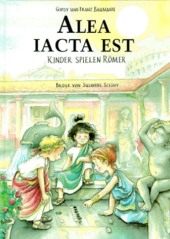 Alea iacta est: Kinder spielen Römer