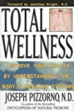 Total Wellness, Joseph E. Pizzorno, 0761504338