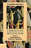 The Cambridge Companion to Christian Mysticism is a multi-authored interdisciplinary guide to the study of Christian mysticism, with an emphasis on the third through the seventeenth centuries. The book is thematically organized in terms of the centra...