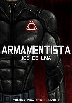 Armamentista (Trilogia Vera Cruz Livro 2) por [de Lima, Joe]