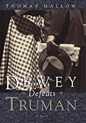 Dewey Defeats Truman: A novel