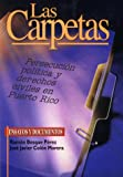 img - for Las carpetas: persecucion politica y derechos civiles en Puerto Rico (Spanish Edition) book / textbook / text book
