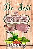 Dr. Sebi: Guide to Cure Arthritis & Lupus Through