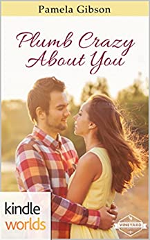 St. Helena Vineyard Series: Plumb Crazy About You (Kindle Worlds Novella) by [Gibson, Pamela]