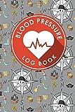 Download Blood Pressure Log Book: Blood Pressure Chart To Fill In, Blood Pressure Record Book, Blood Pressure Logbook, Home Blood Pressure Monitoring Form (Blood Pressure Log Books) (Volume 49) in PDF ePUB Free Online