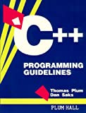 C++ Programming Guidelines, Plum, Thomas and Saks, Dan, 0911537104
