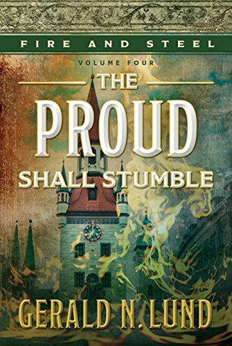 Download for free Fire and Steel, vol. 4: The Proud Shall Stumble