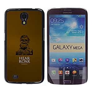 A-type Arte & diseño plástico duro Fundas Cover Cubre Hard Case Cover para Samsung Galaxy Mega 6.3 (Óyeme rugir)