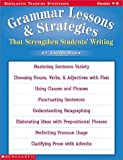 Grammar Lessons and Strategies That Strengthen Students' Writing, Laura Robb, 0439117585