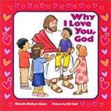 Why I Love you, God, Michelle Medlock Adams, 0570071879