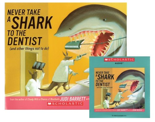 Read Online Never Take a Shark to the Dentist (And Other Things Not to Do) [Paperback & Audio CD] ebook