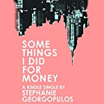 Some Things I Did for Money | Stephanie Georgopulos
