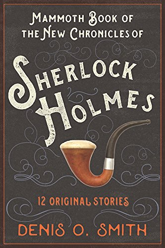 The Mammoth Book of the New Chronicles of Sherlock Holmes: 12 Original Stories cover
