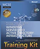 MCSE Self-Paced Training Kit (Exam 70-294): Planning, Implementing, and Maintaining a Microsoft® Windows Server™ 2003 Active Directory® Infrastructure