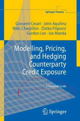 Modelling, Pricing, and Hedging Counterparty Credit Exposure: A Technical Guide (Springer Finance)