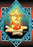 Developing a Worship Life, Carla A. Moore, 0595686508