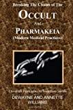 Breaking the Chains of the Occult and Pharmakeia, DeWayne Williams and Annette Williams, 1463731566