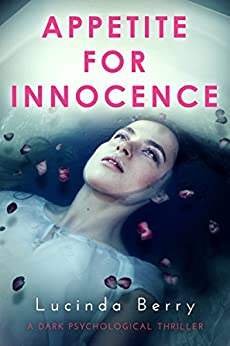 Appetite for Innocence: A Dark Psychological Thriller by [Berry, Lucinda]