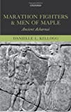 Marathon Fighters and Men of Maple: Ancient Acharnai, Danielle L. Kellogg, 0199645795