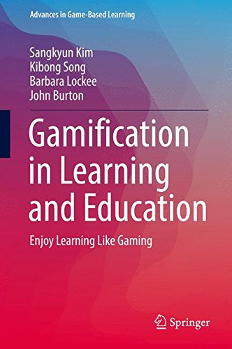 Gamification in Learning and Education: Enjoy Learning Like Gaming (Advances in Game-Based Learning)
