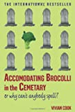 Accomodating Brocolli in the Cemetary, Vivian Cook, 0743270991