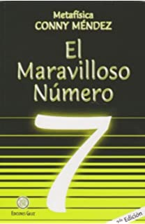 El Maravilloso Numero 7=The Wonderful Number 7 (Coleccion Metafisica Conny Mendez) by