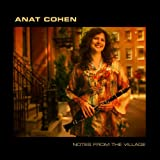 Notes From The Village - Anat Cohen