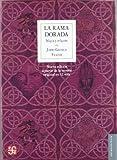 Rama dorada, la - magia y religion (Antropologia (fce))