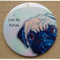 "Pocket, Purse Mirror: 3.5"": Pug Dog, I Love My Human, From Original Art"