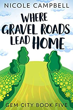 Where Gravel Roads Lead Home (Gem City Book 5)
