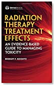 Radiation Therapy Treatment Effects: An Evidence-based Guide to Managing Toxicity