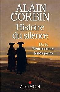 Une histoire du silence : De la Renaissance à nos jours par Alain Corbin