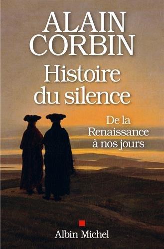 Une histoire du silence : De la Renaissance à nos jours (French Edition)